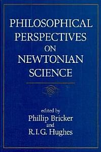 Philosophical Perspectives on Newtonian Science PDF