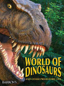 World of Dinosaurs and Other Prehistoric Life