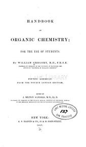 Handbook of Organic Chemistry: For the Use of Students