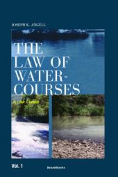 The Law of Watercourses: Volume 1