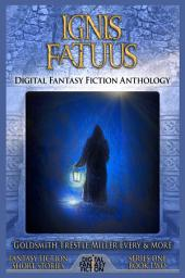 Ignis Fatuus: Digital Fantasy Fiction Anthology