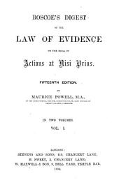 Roscoe's Digest of the Law of Evidence on the Trial of Actions at Nisi Prius: Volumes 1-2