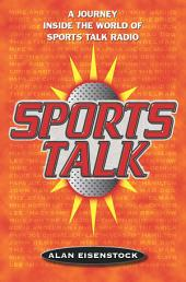 Sports Talk: A Journey Inside the World of Sports Talk Radio