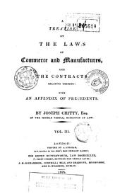 A Treatise on the Laws of Commerce and Manufactures and the Contracts Relating Thereto, with an Appendix of Treaties, Statutes, and Precedents: 3. London : A. Strahan for Henry Butterworth, 1824