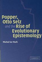 Popper  Otto Selz and the Rise Of Evolutionary Epistemology PDF