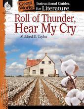 Roll of Thunder, Hear My Cry: An Instructional Guide for Literature: An Instructional Guide for Literature
