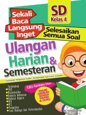 Sekali Baca Langsung Inget Ulangan Harian dan Semesteran SD kelas 4: Kumpulan semua Soal Ulangan Harian dan Semesteran.