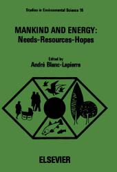 Mankind and Energy: Needs, Resources, Hopes: Proceedings of a Study Week at the Pontifical Academy of Sciences, November 10-15, 1980