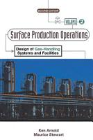 Surface Production Operations  Volume 2  PDF