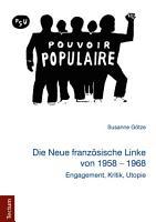 Die Neue franz  sische Linke von 1958   1968 PDF