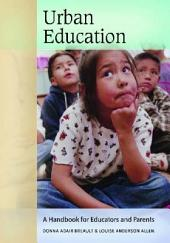 Urban Education: A Handbook for Educators and Parents