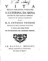 Vita Della Serafica Vergine S. Caterina Da Siena Religiosa Del Terz Ordine Di S. Domenico