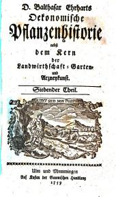 D. Balthasar Erharts Oekonomische Pflanzenhistorie nebst dem Kern der Landwirtschaft- Garten- und Arzneykunst: Siebender Theil, Band 7
