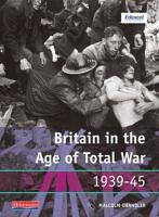 Britain in the Age of Total War  1939 45 PDF