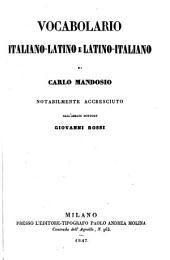 Vocabolario italiano-latino e latino-italiano. Notabilmente aceresciuto da Giovanne Rossi