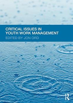 Critical Issues in Youth Work Management PDF