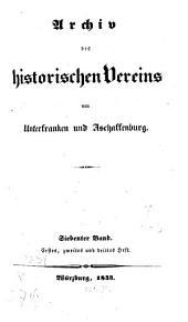 Archiv des Historischen Vereines von Unterfranken und Aschaffenburg: Band 7