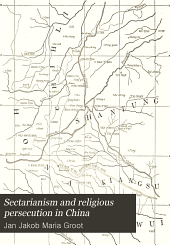 Sectarianism and religious persecution in China: a page in the history of religions, Volume 2