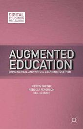 Augmented Education: Bringing Real and Virtual Learning Together