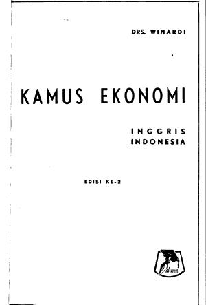 Kamus ekonomi  memuat istilah2 ekonomi umum dan jang terdapat dalam buku Repelita PDF