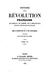 Histoire de la Révolution français: du Consulat, de l'Empire, de la Restauration et de la Révolution de Juillet, Volume4