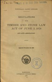 Regulations Under Timber and Stone Law Act of June 3, 1878, and Acts Amendatory, Approved November 30, 1908