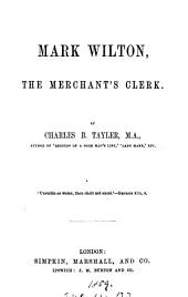 Mark Wilton, the merchant's clerk