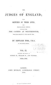 The Judges of England: With Sketches of Their Lives, and Miscellaneous Notices Connected with the Courts at Westminster, from the Time of the Conquest