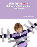 Duct Tape Is Not A Behavioral Intervention: The Sequel