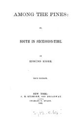 Among the pines; or, South in secession-time, by Edmund Kirke