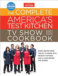 The Complete America s Test Kitchen TV Show Cookbook 2001   2019 Book