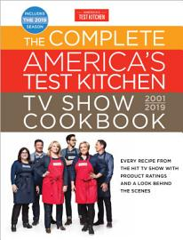 The Complete America S Test Kitchen TV Show Cookbook 2001   2019