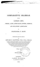A comparative grammar of the Sanscrit, Zend, Greek, Latin, Lithuanian, Gothic, German and Sclavonic languages, tr. by lieut. Eastwick [ed.] by H.H. Wilson