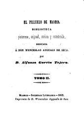 El pilluelo de Madrid: biblioteca pintoresca, original, curiosa y entretenida, Volúmenes 2-3
