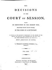 The decisions of the Court of Session: from its first institution to the present time : digested under proper heads, in the form of a dictionary, Volume 18