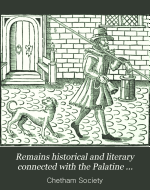 Remains historical and literary connected with the Palatine counties of Lancaster and Chester published by the Chetham Society PDF