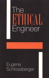 "The Ethical Engineer: An ""Ethics Construction Kit"" Places Engineering in a New Light"