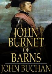 John Burnet of Barns: A Romance