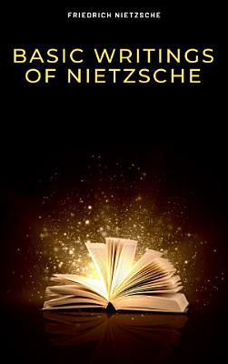 Basic Writings of Nietzsche  Modern Library Classics
