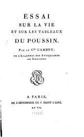 Essai sur la vie et sur les tableaux du Poussin