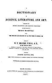 A Dictionary of Science, Literature, and Art ... With the derivation and definition of all the terms in general use. Edited by W. T. Brande ... assisted by Joseph Cauvin, etc