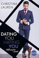Dating you  hating you   Hoffnungslos verliebt PDF