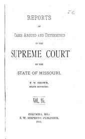 Reports of Cases Argued and Determined in the Supreme Court of the State of Missouri: Volume 95