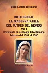Medjugorje - la Madonna parla del futuro del mondo - Commento ai messaggi di Medjugorje - Triennio dal 1981 al 1983