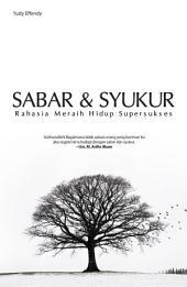 Sabar & Syukur: Rahasia Meraih Hidup Supersukses