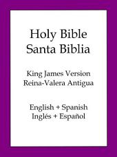 Holy Bible, Spanish and English Edition: KJV/Reina-Valera Antigua