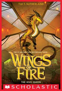 The Hive Queen  Wings of Fire  Book 12  Book