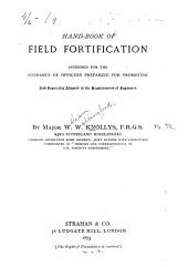 Hand-book of Field Fortification: Intended for the Guidance of Officers Preparing for Promotion, and Especially Adapted to the Requirements of Beginners