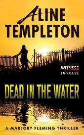 Dead in the Water: A Marjory Fleming Thriller