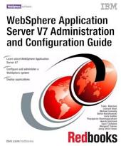 WebSphere Application Server V7 Administration and Configuration Guide